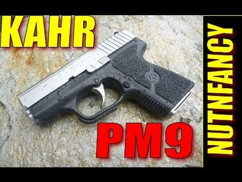 "Kahr PM9 Review: ""Ideal Carry Gun"" by Nutnfancy"